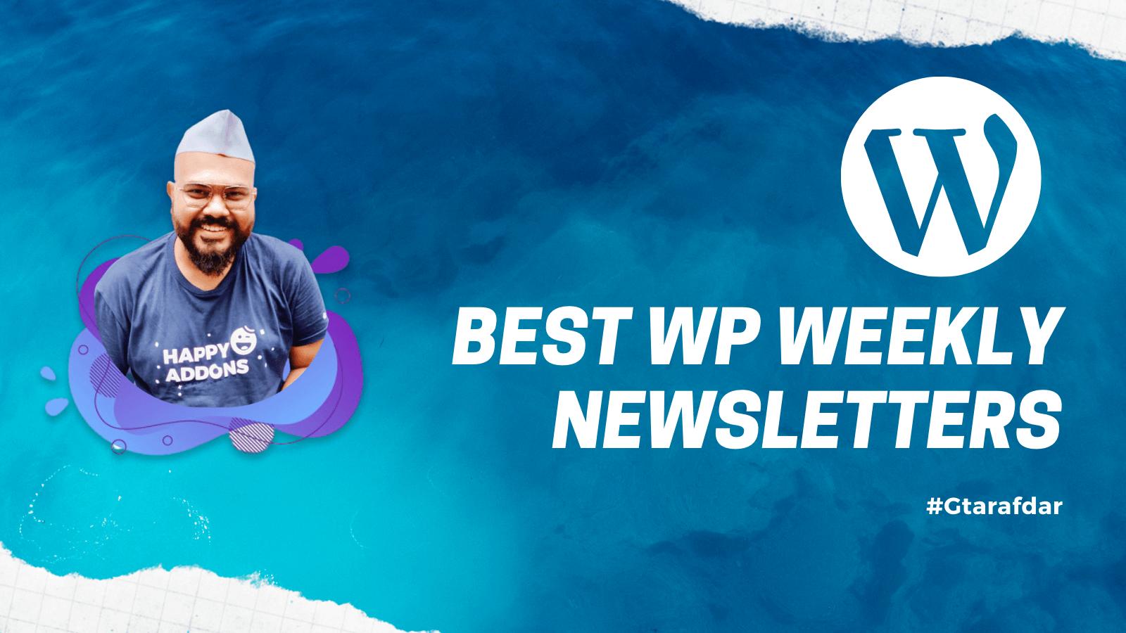 best WP Weekly newsletters free